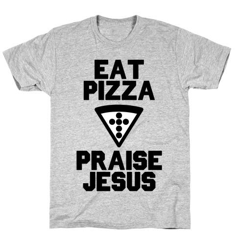 Eat Pizza & Praise Jesus T-Shirt
