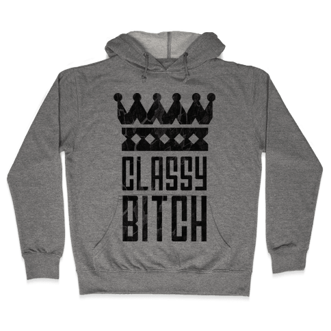 CLASSY BITCH Hooded Sweatshirt