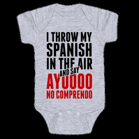I Throw My Spanish in the Air Baby Onesy
