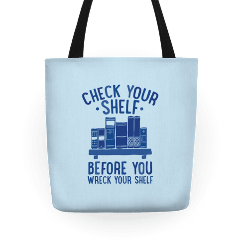 Check Your Shelf Before You Wreck Your Shelf Tote