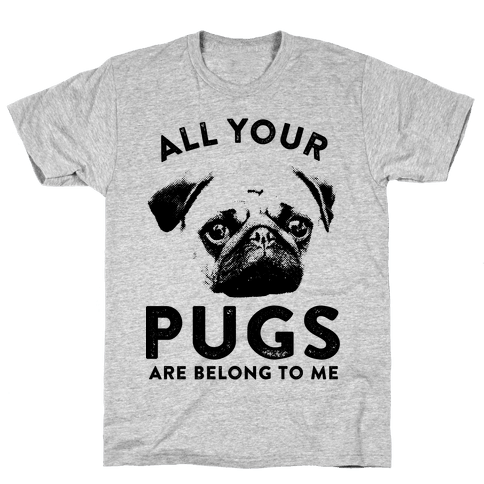 All Your Pugs Are Belong To Me