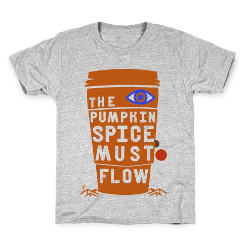 The Pumpkin Spice Must Flow Kids T-Shirt