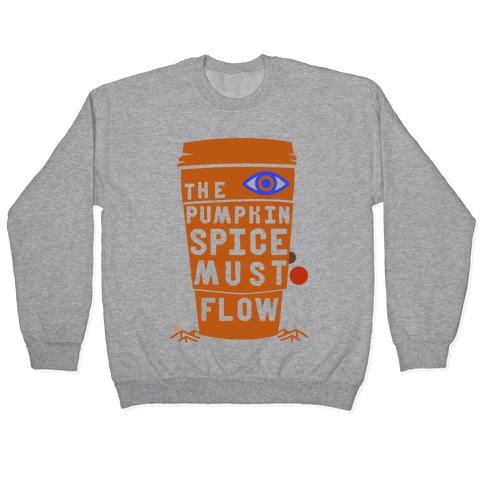 The Pumpkin Spice Must Flow Pullover