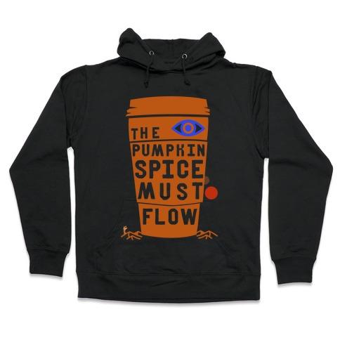 The Pumpkin Spice Must Flow Hooded Sweatshirt