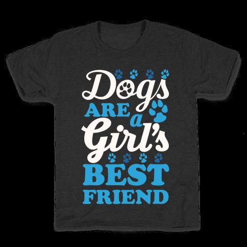 Dogs Are A Girls Best Friend Kids T-Shirt