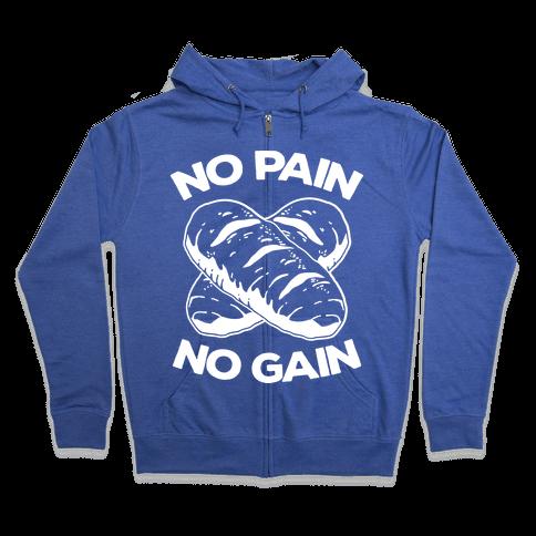 No Pain No Gain Zip Hoodie