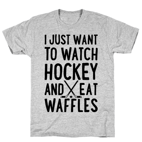 Watch Hockey Eat Waffles Mens T-Shirt