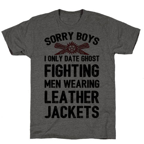 Sorry Boys I Only Date Ghost Fighting Men Mens T-Shirt