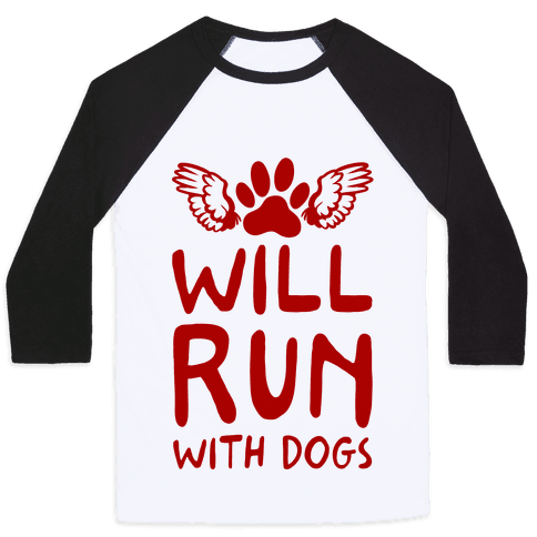 Will Run With Dogs Baseball Tee