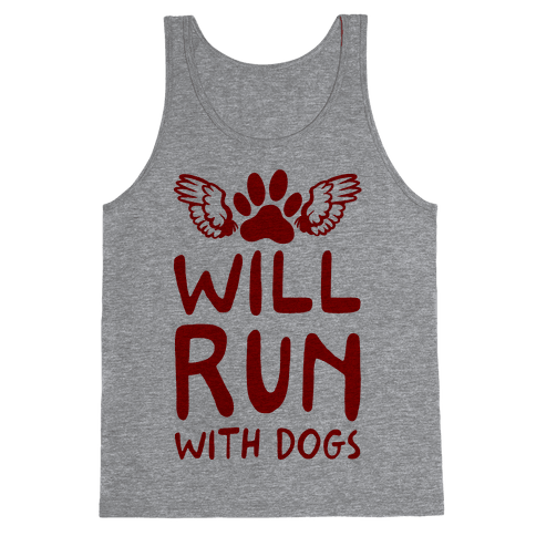 Will Run With Dogs Tank Top