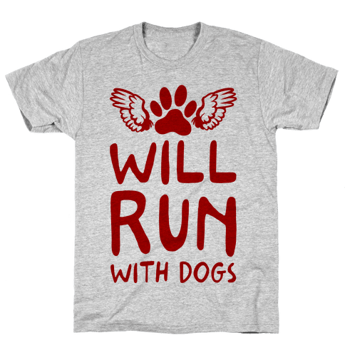 Will Run With Dogs Mens T-Shirt