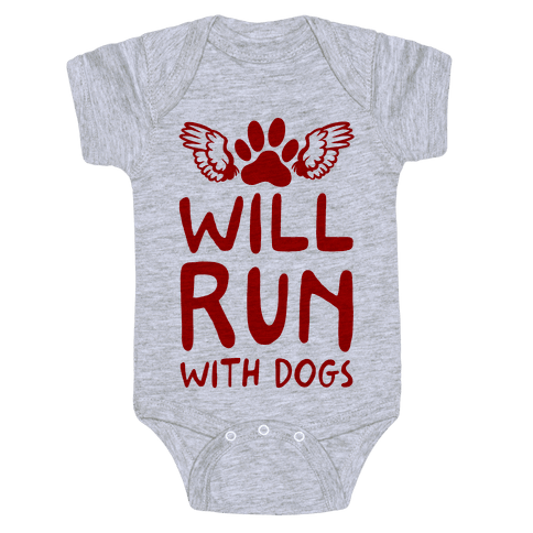 Will Run With Dogs Baby Onesy