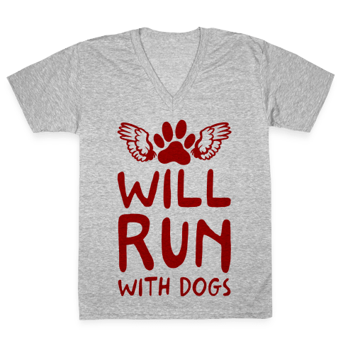 Will Run With Dogs V-Neck Tee Shirt