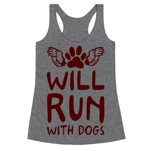 Will Run With Dogs Racerback Tank Top
