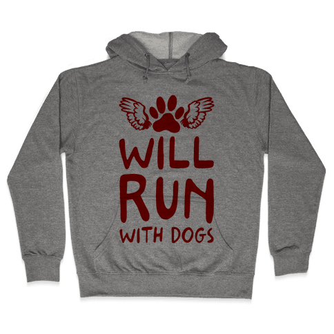 Will Run With Dogs Hooded Sweatshirt