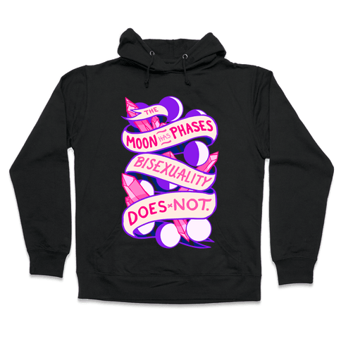 The Moon Has Phases, Bisexuality Does Not Hooded Sweatshirt