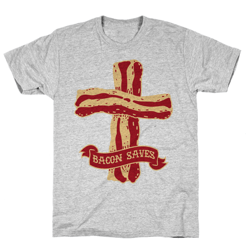 Bacon Saves Mens T-Shirt