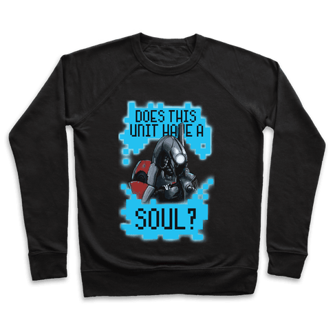 Does This Unit Have a Soul? (Legion) Pullover