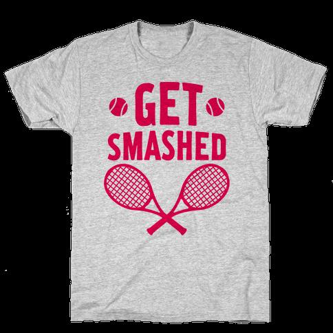 Get Smashed Mens T-Shirt