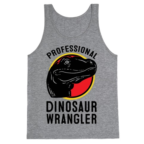 Professional Dinosaur Wrangler Tank Top