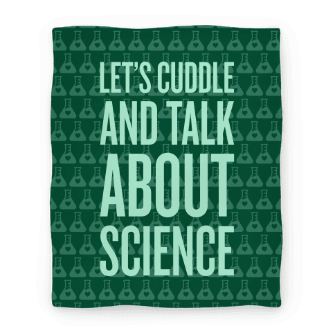 Let's Cuddle And Talk About Science (Blanket) Blanket
