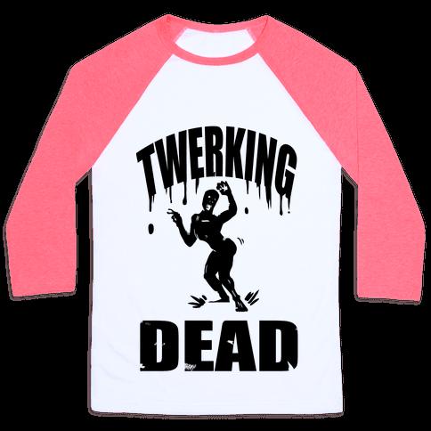 The Twerking Dead Baseball Tee