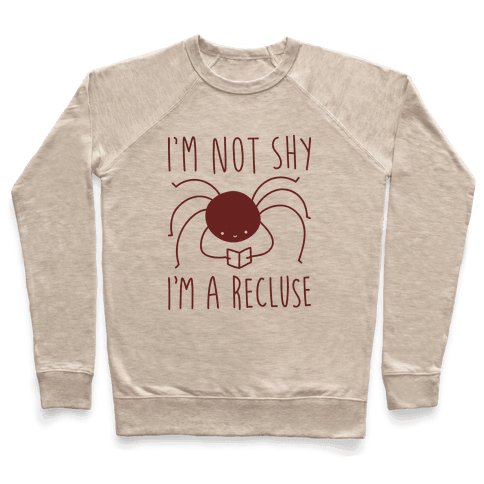 I'm Not Shy I'm A Recluse Pullover