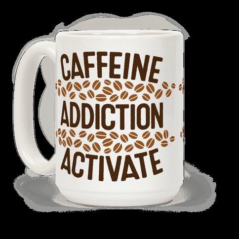 Caffeine Addiction Activate!