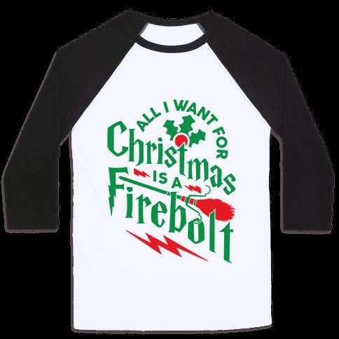 All I Want For Christmas Is A Firebolt Baseball Tee