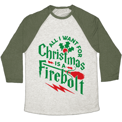All I Want For Christmas Is A Firebolt Baseball Tee