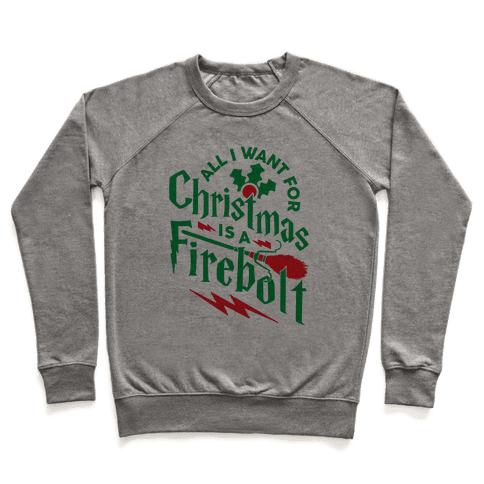 All I Want For Christmas Is A Firebolt Pullover