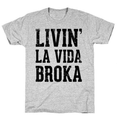 Livin' La Vida Broka Mens T-Shirt