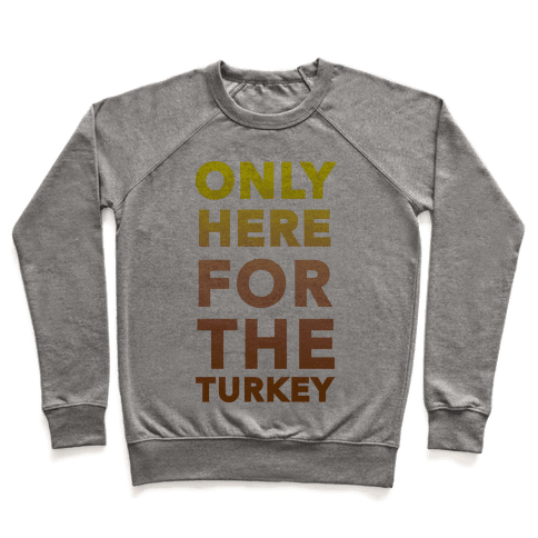 ONLY HERE FOR THE TURKEY (TANK) Pullover