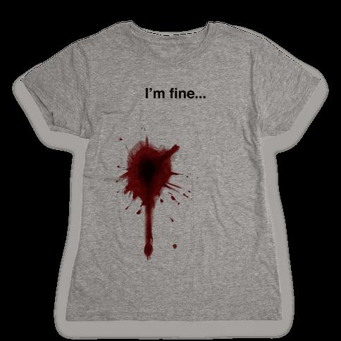 I'm Fine... Womens T-Shirt