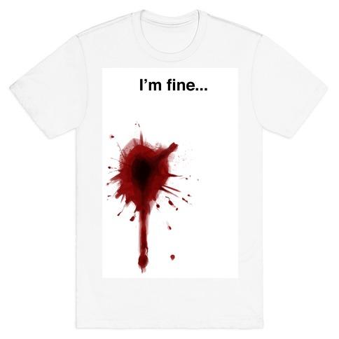 I'm Fine... Mens T-Shirt