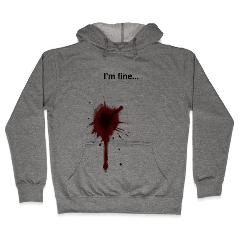 I'm Fine... Hooded Sweatshirt