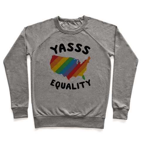 Yasss Equality Pullover