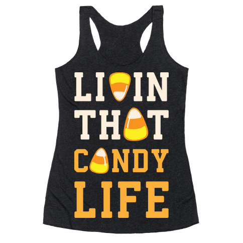 Livin' That Candy Life Racerback Tank Top