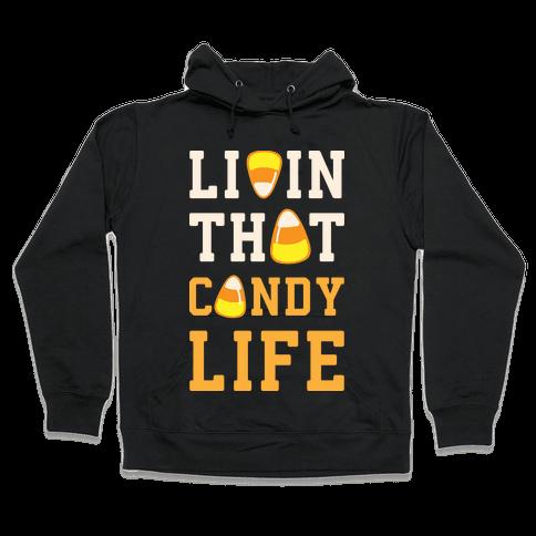 Livin' That Candy Life Hooded Sweatshirt