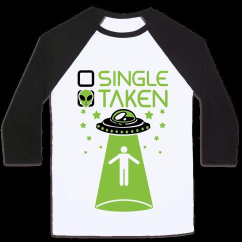 Single, Taken (UFO) Baseball Tee