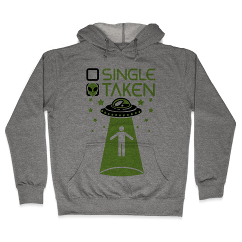 Single, Taken (UFO) Hooded Sweatshirt