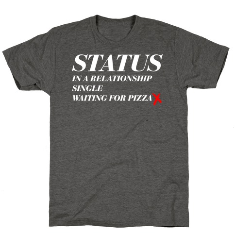 Pizza Status T-Shirt