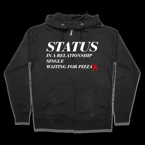 Pizza Status Zip Hoodie