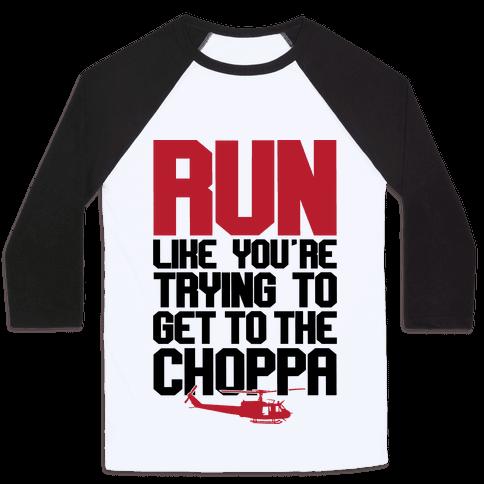 Run To The Choppa Baseball Tee