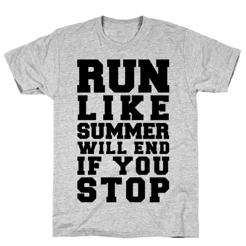 Run Like Summer Will End If You Stop Mens T-Shirt