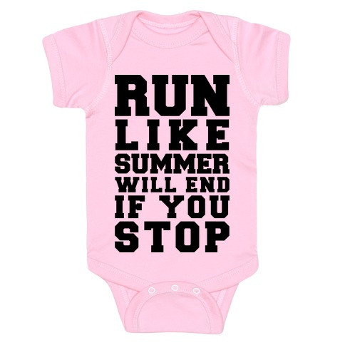 Run Like Summer Will End If You Stop Baby One-Piece   LookHUMAN
