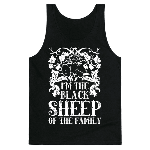 I'm The Black Sheep Of The Family Tank Top
