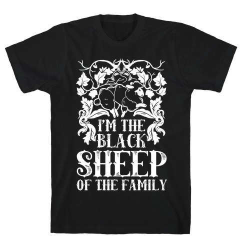 I'm The Black Sheep Of The Family T-Shirt