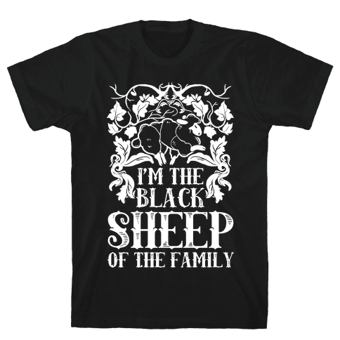 I'm The Black Sheep Of The Family Mens T-Shirt