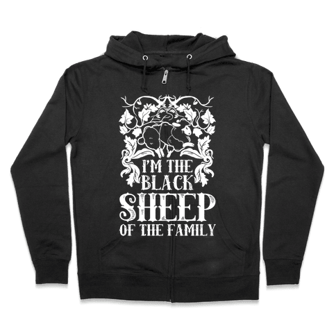 I'm The Black Sheep Of The Family Zip Hoodie